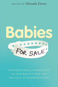 cover for Babies for Sale: Transnational Surrogacy, Human Rights and the Politics of Reproduction