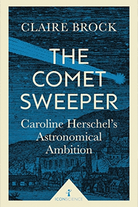 cover for The Comet Sweeper: Caroline Herschel's Astronomical Ambition