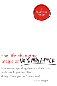 cover for The Life-Changing Magic of Not Giving a F**k
