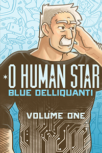 Cover for O Human Star Volume 1