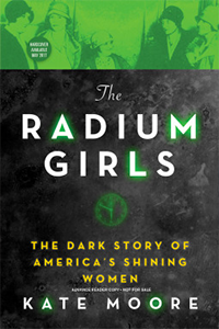 cover for The Radium Girls: The Dark Story of America's Shining Women
