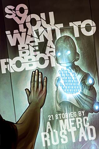 cover for So You Want to be a Robot and Other Stories