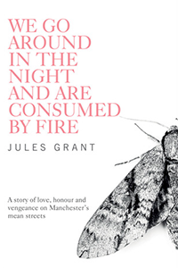 cover for We Go Around in the Night and Are Consumed By Fire by Jules Grant
