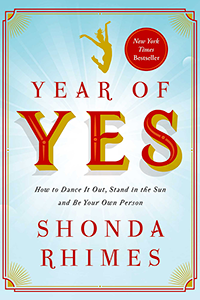 cover for Year of Yes: How to Dance It Out, Stand In the Sun and Be Your Own Person